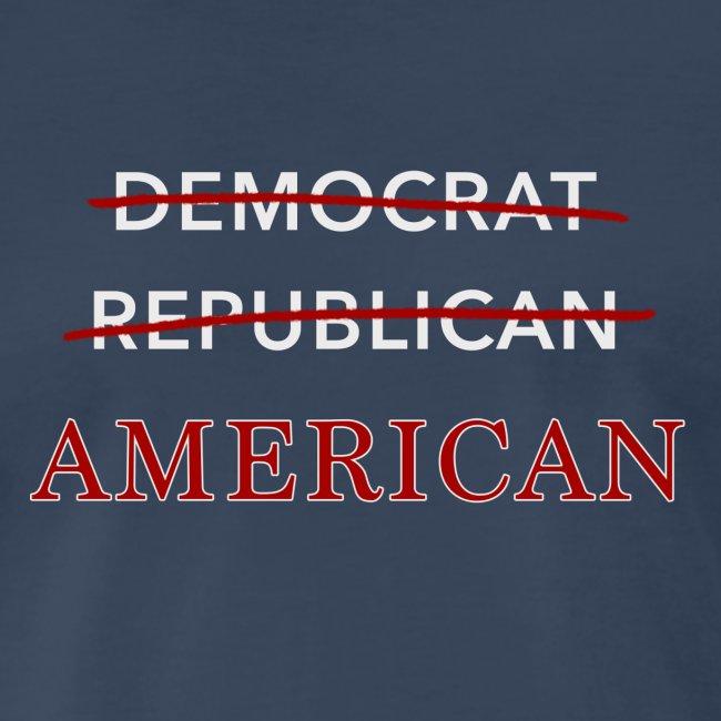 American (Not Democrat or Republican)