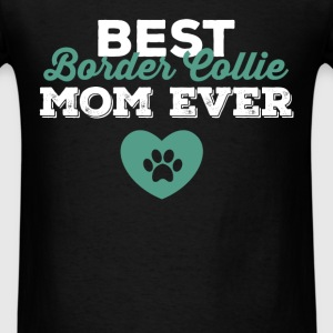 Border Collie Mom - Best Border Collie Mom ever - Men's T-Shirt