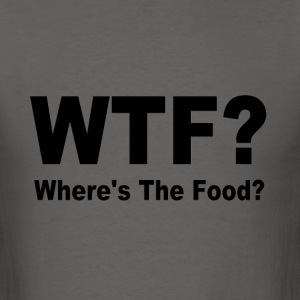 WTF Where's the food? - Men's T-Shirt