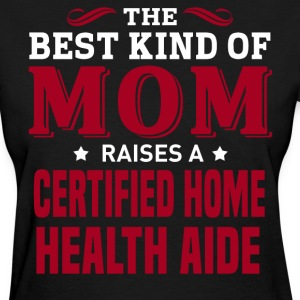 Certified Home Health Aide MOM - Women's T-Shirt