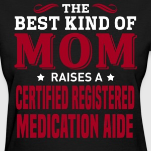 Certified Registered Medication Aide MOM - Women's T-Shirt