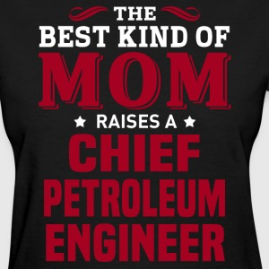 Chief Petroleum Engineer MOM - Women's T-Shirt
