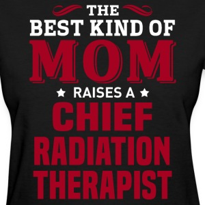 Chief Radiation Therapist MOM - Women's T-Shirt
