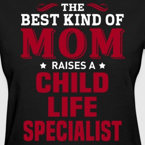 Child Life Specialist MOM - Women's T-Shirt
