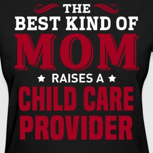 Child Care Provider MOM - Women's T-Shirt