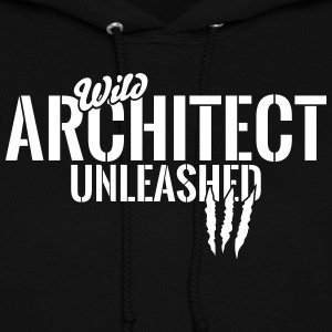 Wild architect unleashed Hoodies - Women's Hoodie