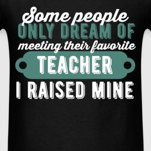 Favorite Teacher - Some people only dream of meeti - Men's T-Shirt