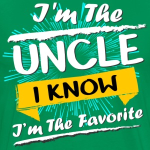 i'm The Uncle I Know Shirt  - Men's Premium T-Shirt