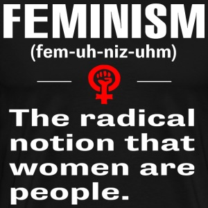 Feminism shirt for man for women - Men's Premium T-Shirt