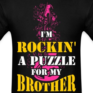 I'm Rockin  A Puzzle for My Brother - Men's T-Shirt