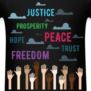 Human Rights - Justice, prosperity, hope, freedom, - Men's T-Shirt