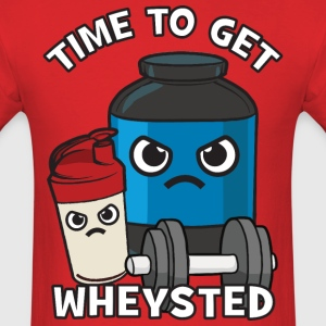 Time To Get Wheysted - Angry Protein Shake T-Shirts - Men's T-Shirt
