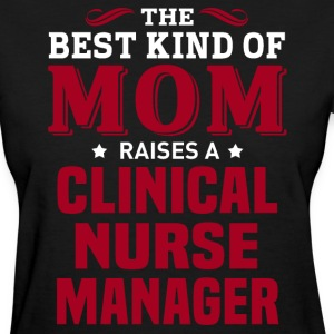 Clinical Nurse Manager MOM - Women's T-Shirt