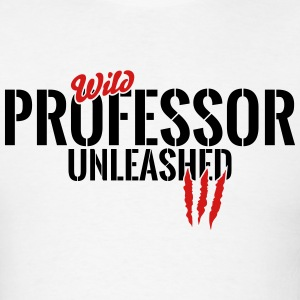 wild professor unleashed T-Shirts - Men's T-Shirt