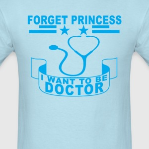 forget_princess_i_want_to_be_doctor_ - Men's T-Shirt