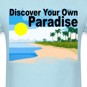 discover_your_own_paradise_ - Men's T-Shirt