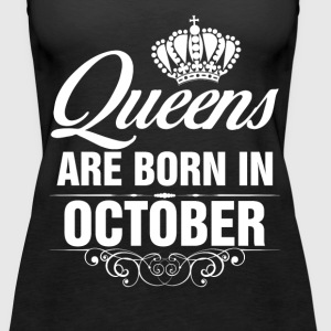 Queens Are Born In October Tshirt Tanks - Women's Premium Tank Top