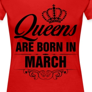Queens Are Born In March Tshirt T-Shirts - Women's Premium T-Shirt