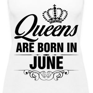 Queens Are Born In June Tshirt Tanks - Women's Premium Tank Top
