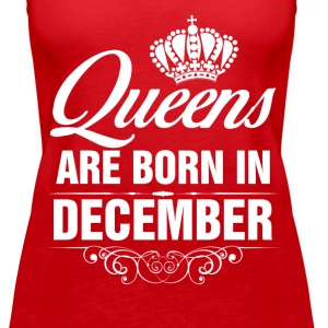 Queens Are Born In December Tshirt Tanks - Women's Premium Tank Top
