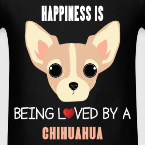 Chihuahua - Happiness is being loved by a chihuahu - Men's T-Shirt