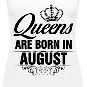Queens Are Born In August Tshirt T-Shirts Tanks - Women's Premium Tank Top