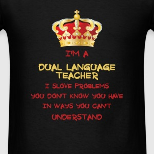 Dual Language Teacher - I'm a dual language teache - Men's T-Shirt
