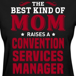 Convention Services Manager MOM - Women's T-Shirt