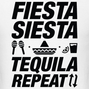 Fiesta Siesta Tequila Repeat - Men's T-Shirt