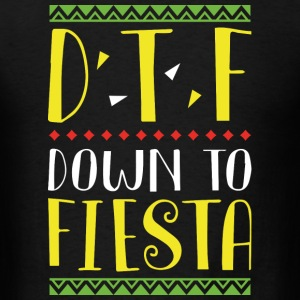 Down To Fiesta - Men's T-Shirt