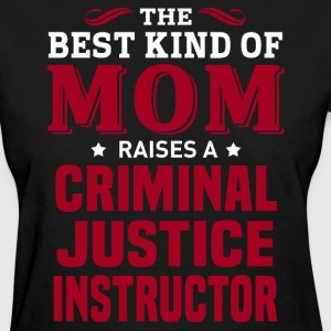 Criminal Justice Instructor MOM - Women's T-Shirt