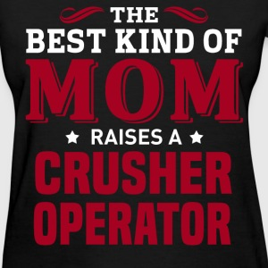 Crusher Operator MOM - Women's T-Shirt