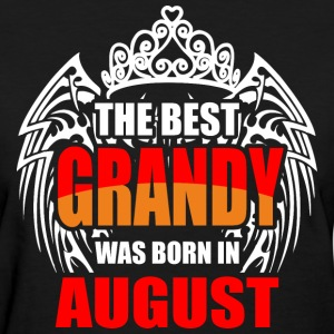 The Best Grandy was Born in August - Women's T-Shirt