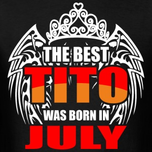 The Best Tito was Born in July - Men's T-Shirt