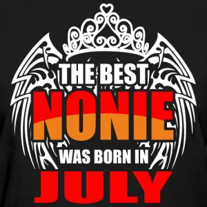 The Best Nonie was Born in July - Women's T-Shirt