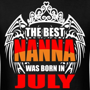 The Best Nanna was Born in July - Men's T-Shirt