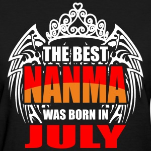 The Best Nanma was Born in July - Women's T-Shirt
