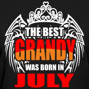 The Best Grandy was Born in July - Women's T-Shirt