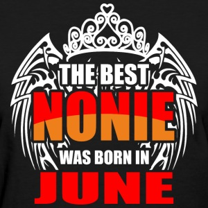 The Best Nonie was Born in June - Women's T-Shirt