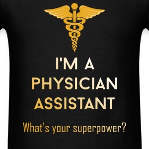 Physician Assistant - I'm a physician assistant.   - Men's T-Shirt