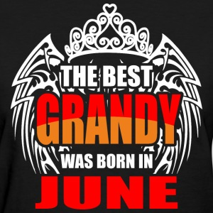 The Best Grandy was Born in June - Women's T-Shirt