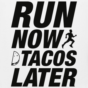 Run Now Tacos Later - Men's Premium Tank