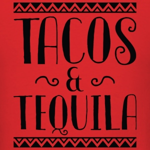 Tacos And Tequila - Men's T-Shirt