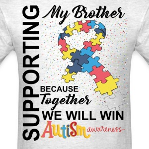 Supporting Brother We Will Win Autism Awareness T-Shirts - Men's T-Shirt