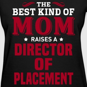 Director Of Placement MOM - Women's T-Shirt