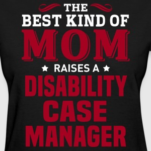 Disability Case Manager MOM - Women's T-Shirt