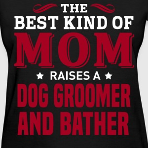 Dog Groomer and Bather MOM - Women's T-Shirt
