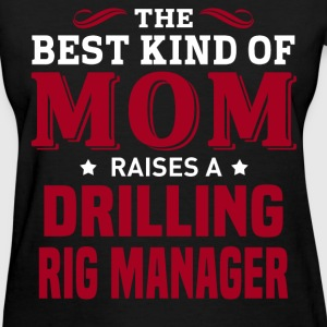 Drilling Rig Manager MOM - Women's T-Shirt