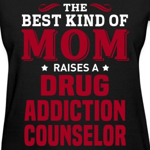 Drug Addiction Counselor MOM - Women's T-Shirt