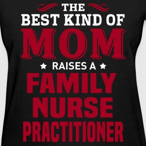 Family Nurse Practitioner MOM - Women's T-Shirt